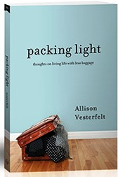 Packing Light:  Thoughts on Living Life with Less Baggage.
